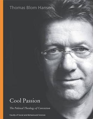Cool Passion: The Political Theology of Conviction